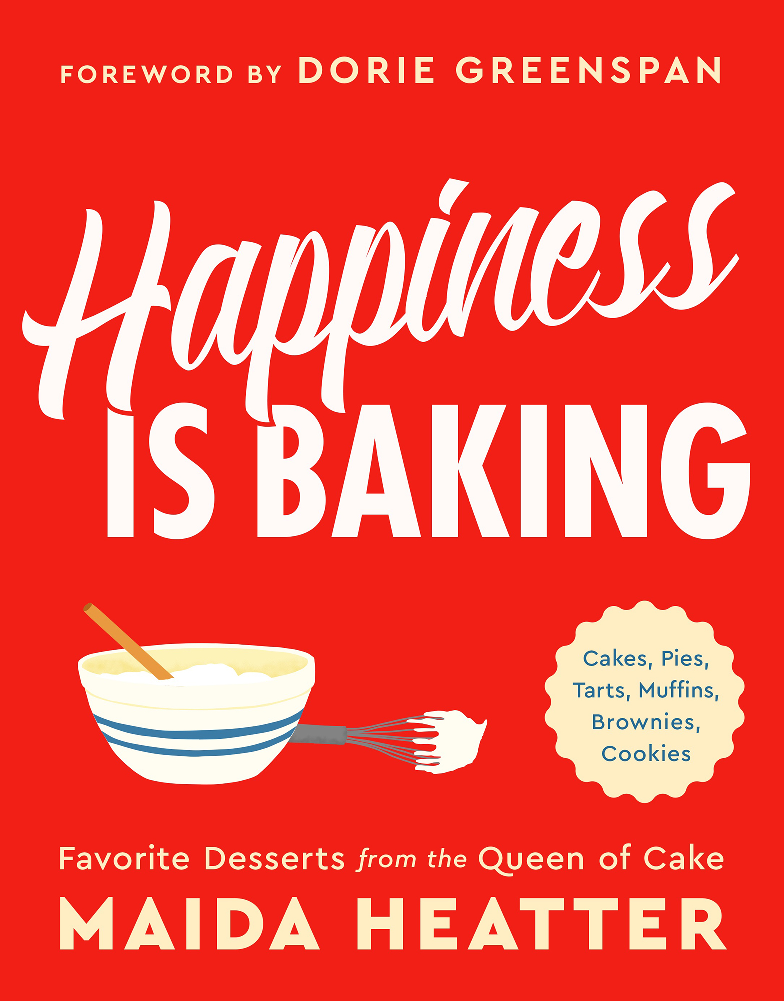 Happiness-Is-Baking-by-Maida-Heatter - Whether you have an experienced or a novice chef in mind, this cookbook features modern classics to make any mouth water. $27, littlebrown.com