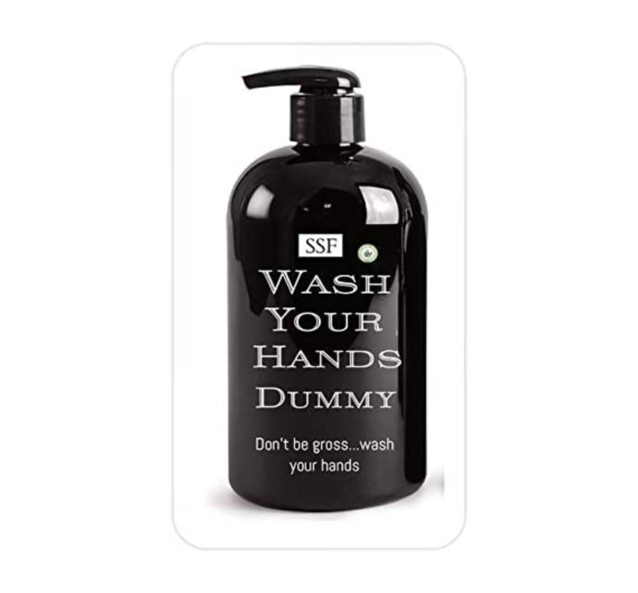 WASH YOUR HANDS DUMMY. Naturally Antibacterial Plant Based Hand Soap Made with Essential Oils