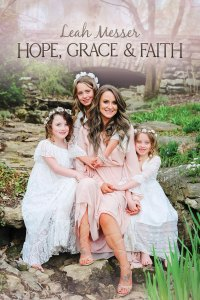 Hope Grace and Faith by Leah Messer