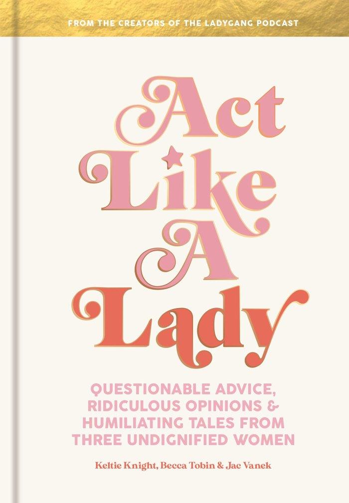 Act Like A Lady Lady Gang