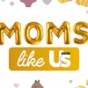 Watch Moms Like Us