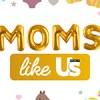 Watch Moms Like Us