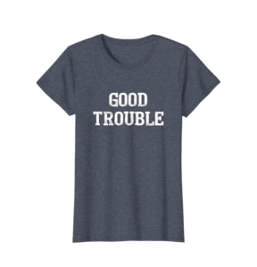 Lincoln Co. Get in Good Necessary Trouble Shirt Gift For Social Justice T-Shirt