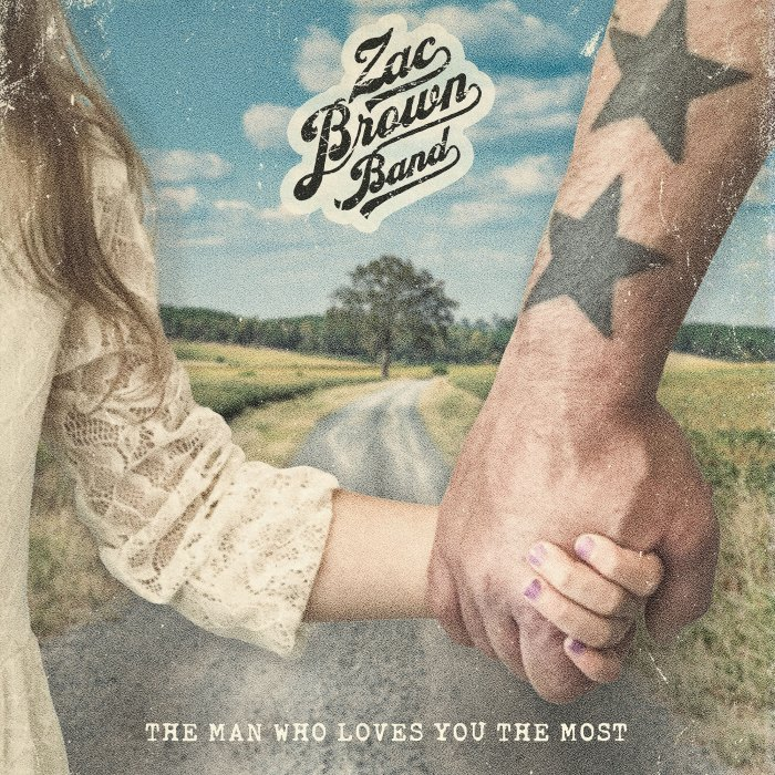 "Zac Brown Band ""The Man Who Loves You The Most"""