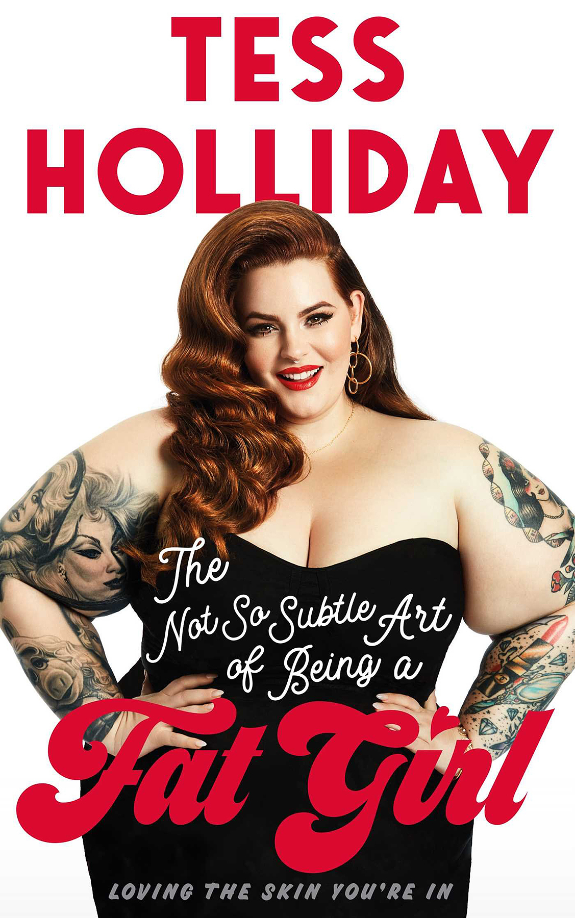 "Tess Holliday's ""The Not So Subtle Art of Being A Fat Girl"""